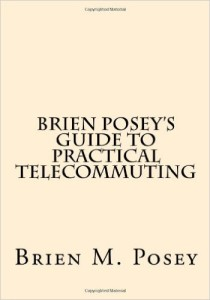 Book Cover: Brien Posey's Guide to Practical Telecommuting (Self Published, 2009)