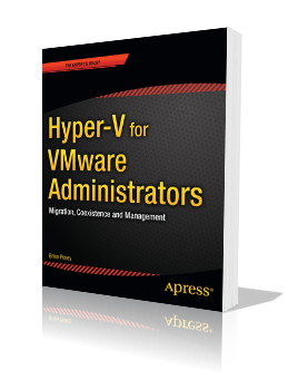 Book Cover: Hyper-V for VMware Administrators – Migration, Coexistance, and Management