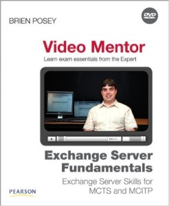 Book Cover: Exchange Server Fundamentals Video Mentor (Pearson, 2010)