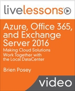 Book Cover: Azure, Office 365, and Exchange Server 2016: Making Cloud Solutions Work Together with the Local Datacenter