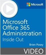 Book Cover: Microsoft Office 365 Administration Inside Out (Video)